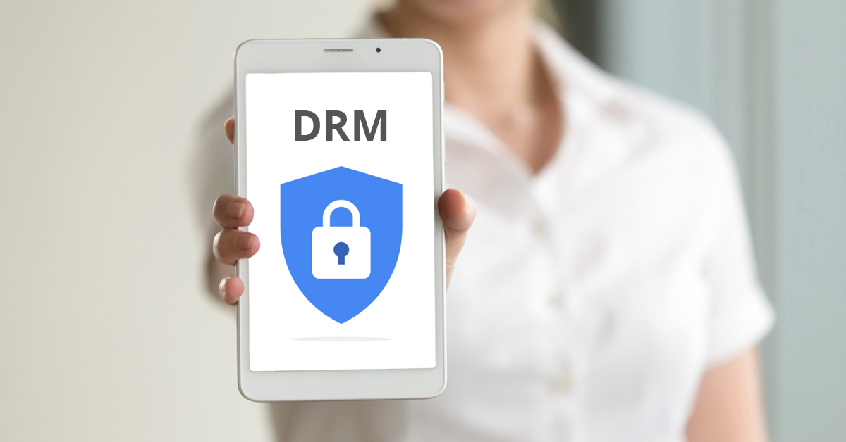 Why is DRM Important And How To Implement It Right | SunTec